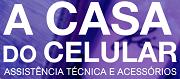 A Casa do Celular Assistência Técnica e Acessórios - Whatsapp